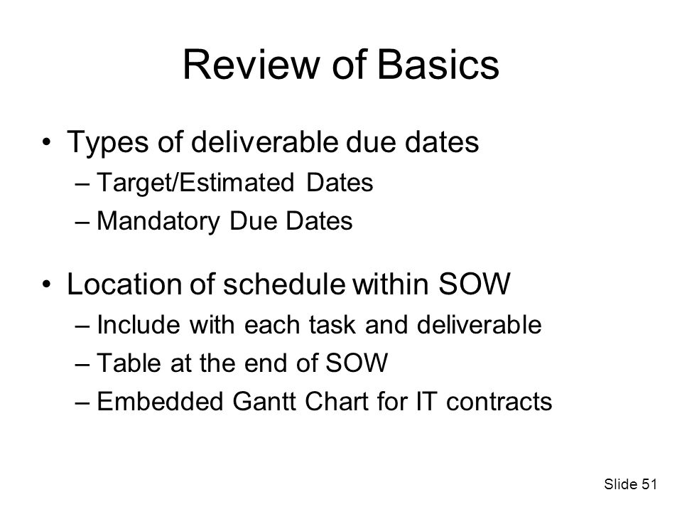 Review of Basics Types of deliverable due dates