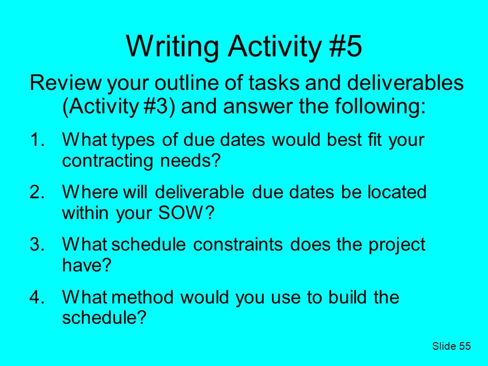 Writing Activity #5 Review your outline of tasks and deliverables (Activity #3) and answer the following: