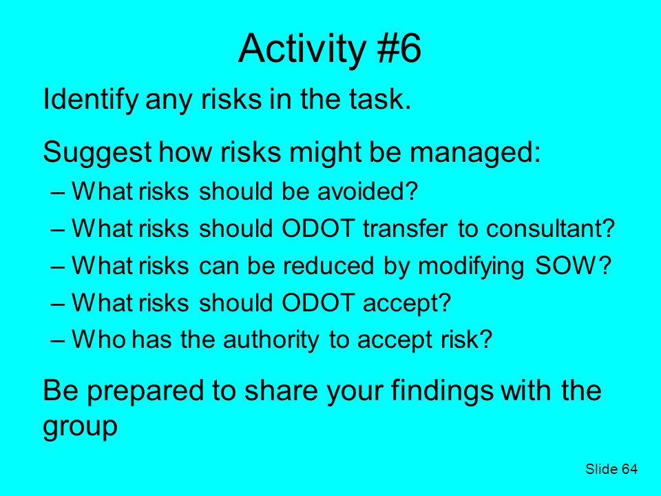 Activity #6 Identify any risks in the task.