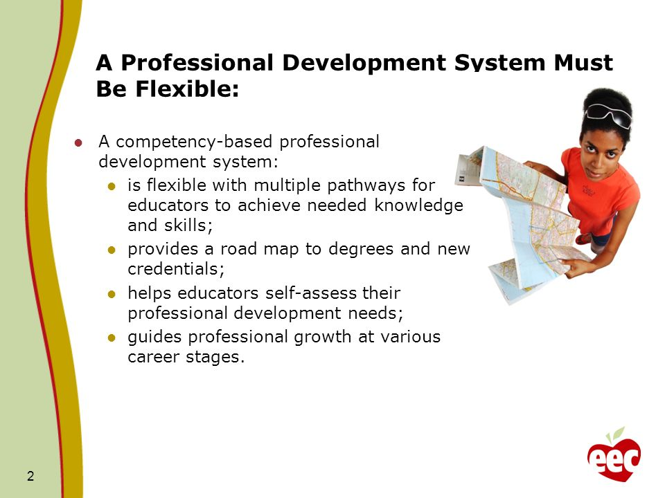 A Professional Development System Must Be Flexible: