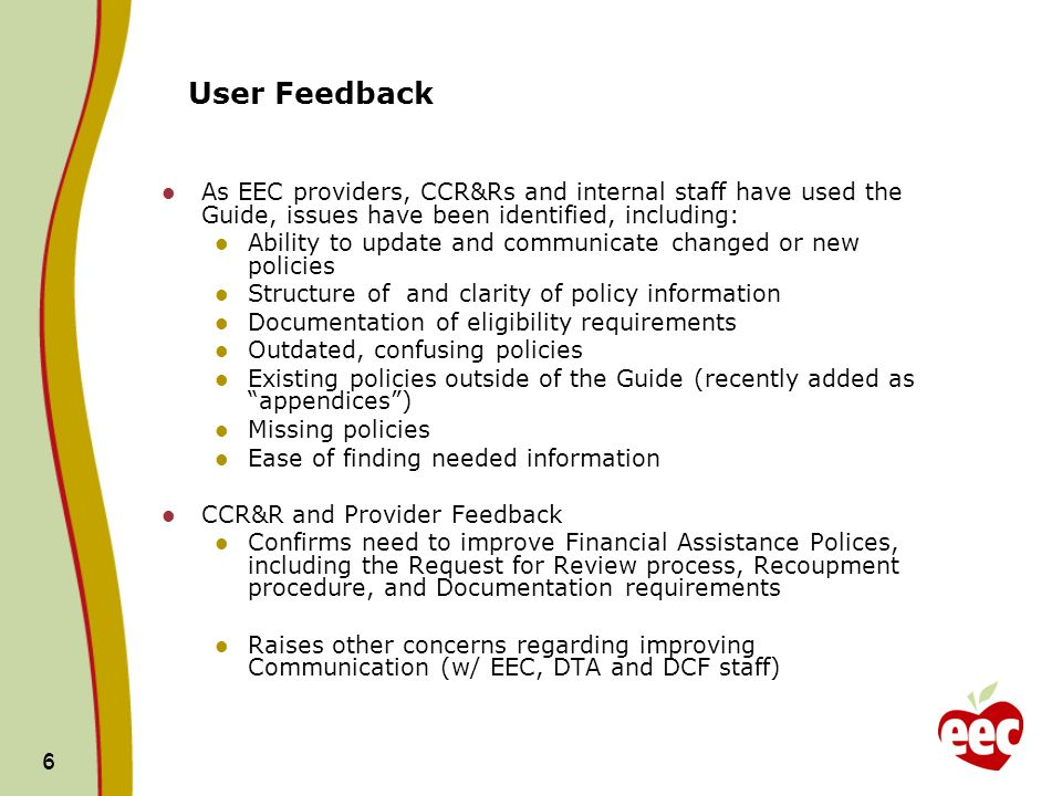 DRAFT 9/17/08User Feedback. As EEC providers, CCR&Rs and internal staff have used the Guide, issues have been identified, including: