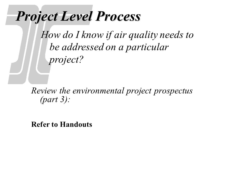 Project Level Process How do I know if air quality needs to be addressed on a particular project
