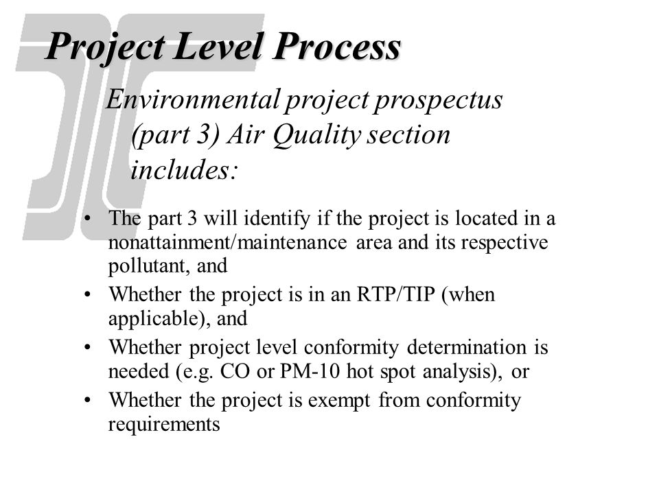 Project Level Process Environmental project prospectus (part 3) Air Quality section includes: