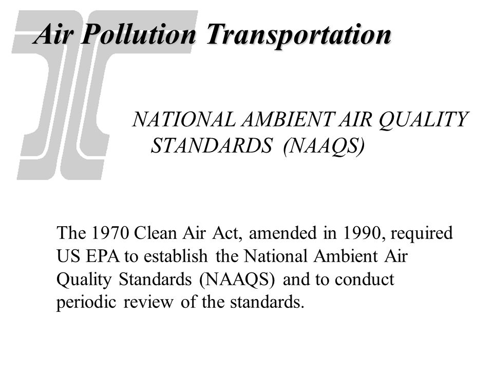 NATIONAL AMBIENT AIR QUALITY STANDARDS (NAAQS)