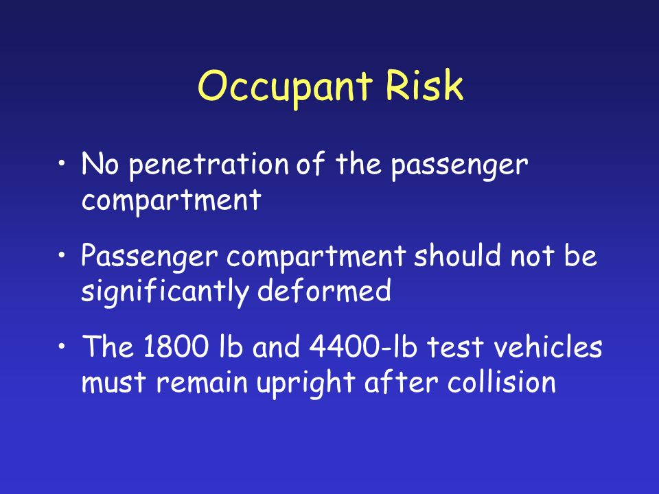 Occupant Risk No penetration of the passenger compartment