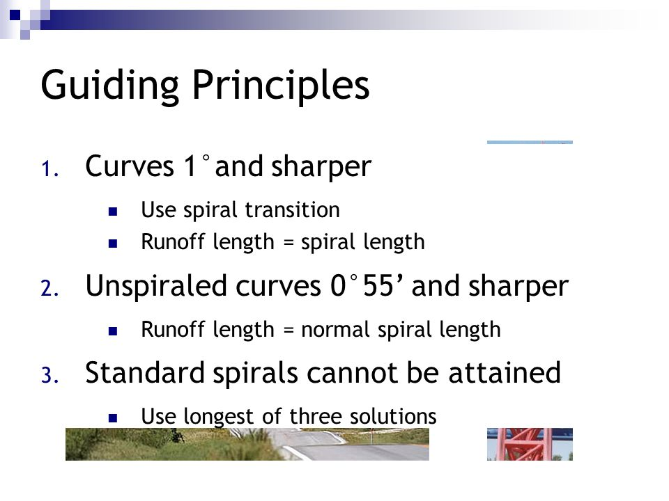 Guiding Principles Give 'em a good ride… Curves 1°and sharper