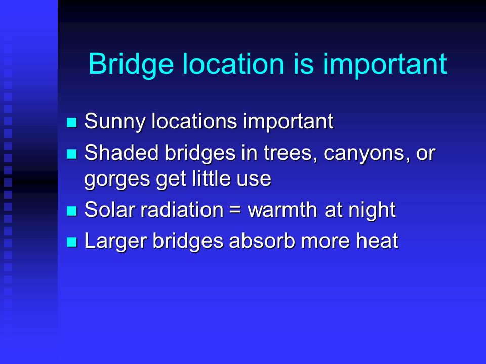 Bridge location is important