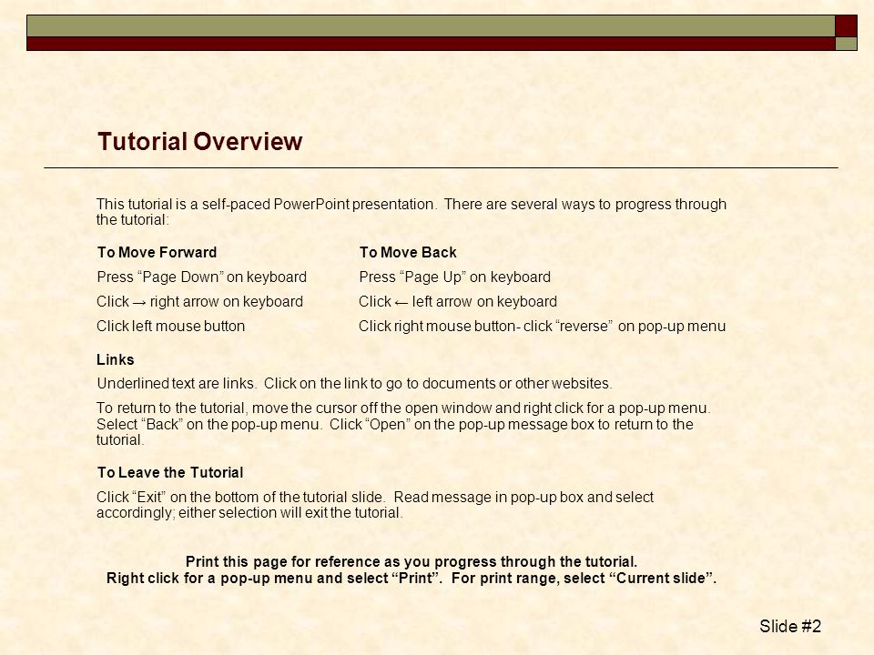 Tutorial Overview This tutorial is a self-paced PowerPoint presentation. There are several ways to progress through the tutorial: