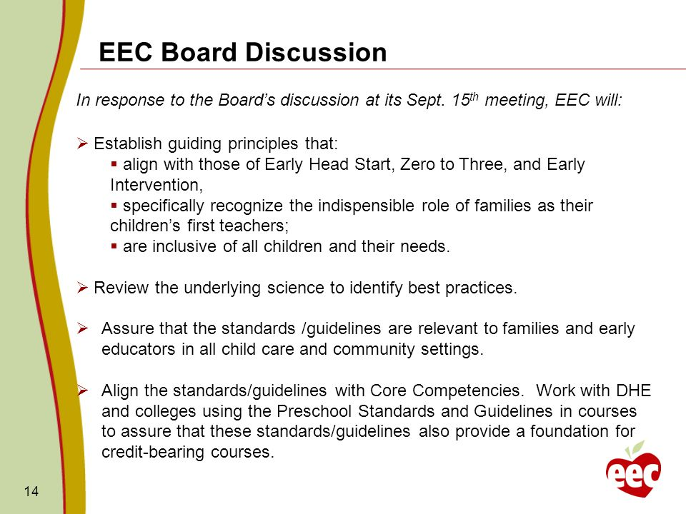 EEC Board Discussion In response to the Board's discussion at its Sept. 15th meeting, EEC will: Establish guiding principles that: