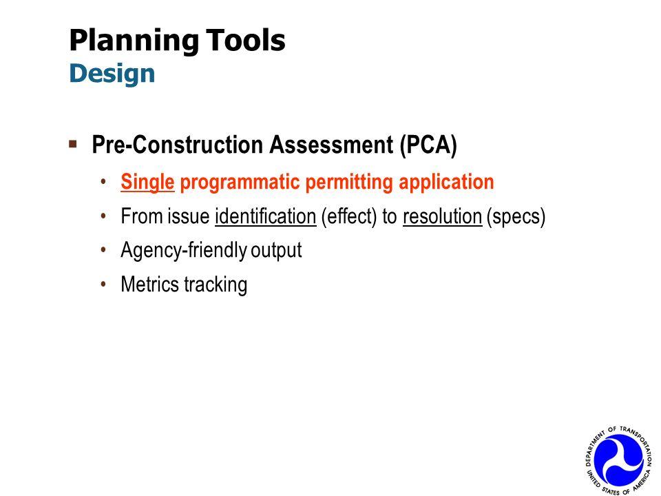 Planning Tools Design Pre-Construction Assessment (PCA)