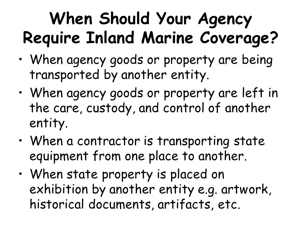 When Should Your Agency Require Inland Marine Coverage