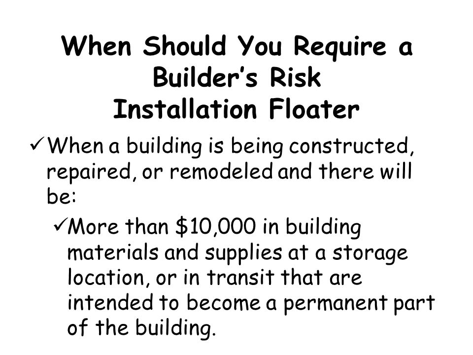 When Should You Require a Builder's Risk Installation Floater