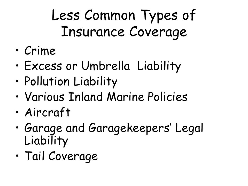 Less Common Types of Insurance Coverage