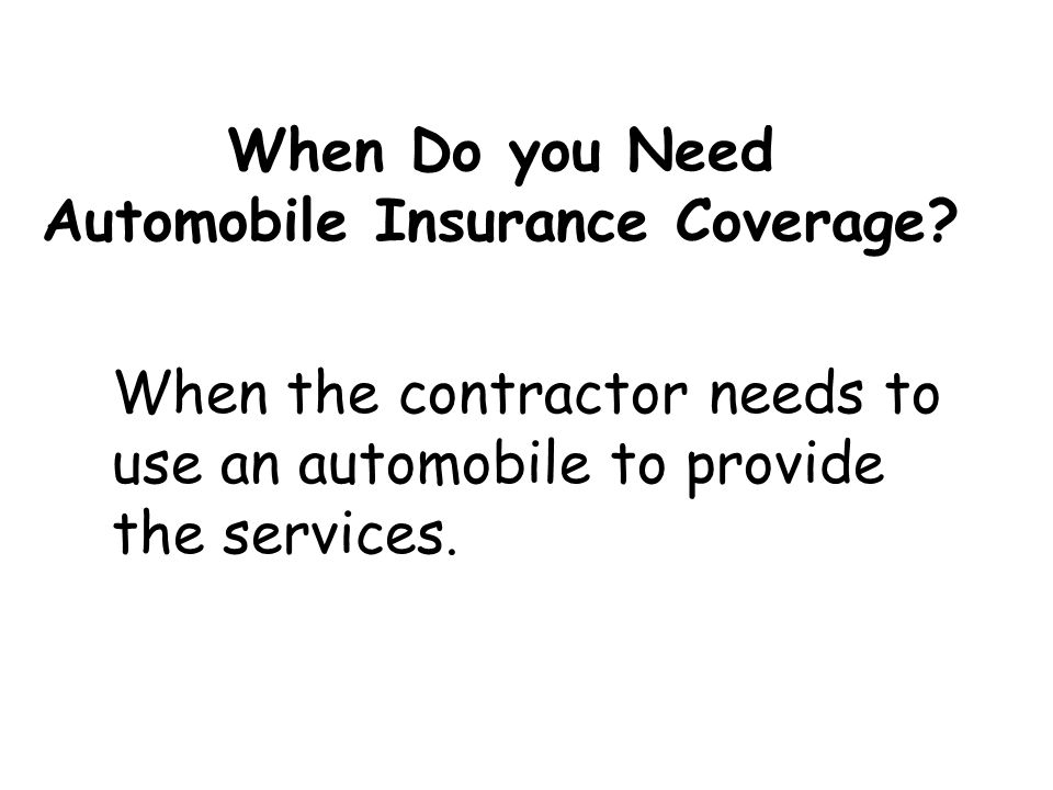 When Do you Need Automobile Insurance Coverage