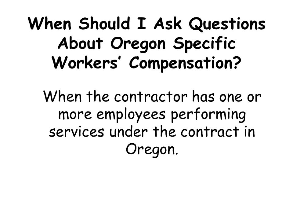 When Should I Ask Questions About Oregon Specific Workers' Compensation
