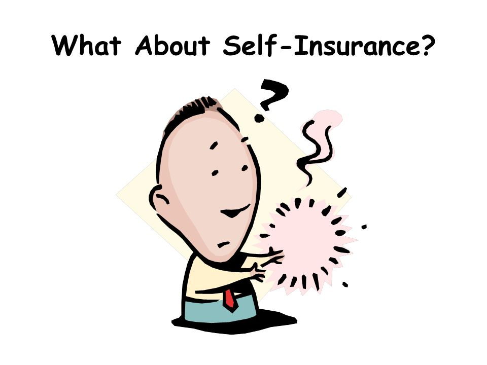 What About Self-Insurance