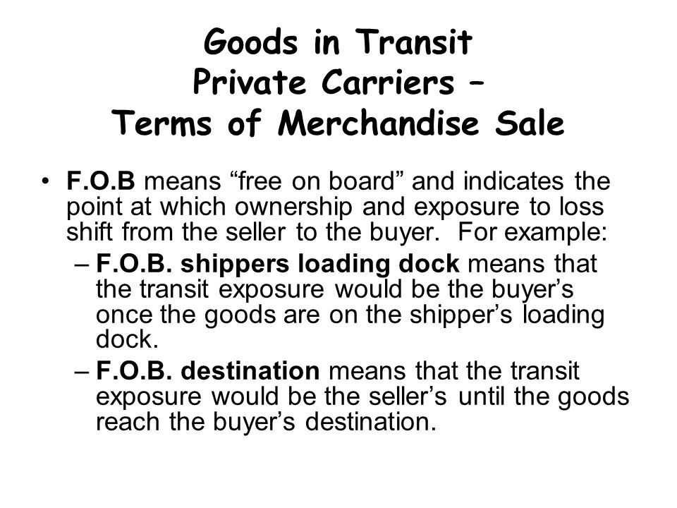 Goods in Transit Private Carriers – Terms of Merchandise Sale