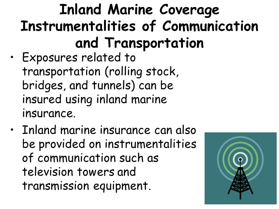 Inland Marine Coverage Instrumentalities of Communication and Transportation