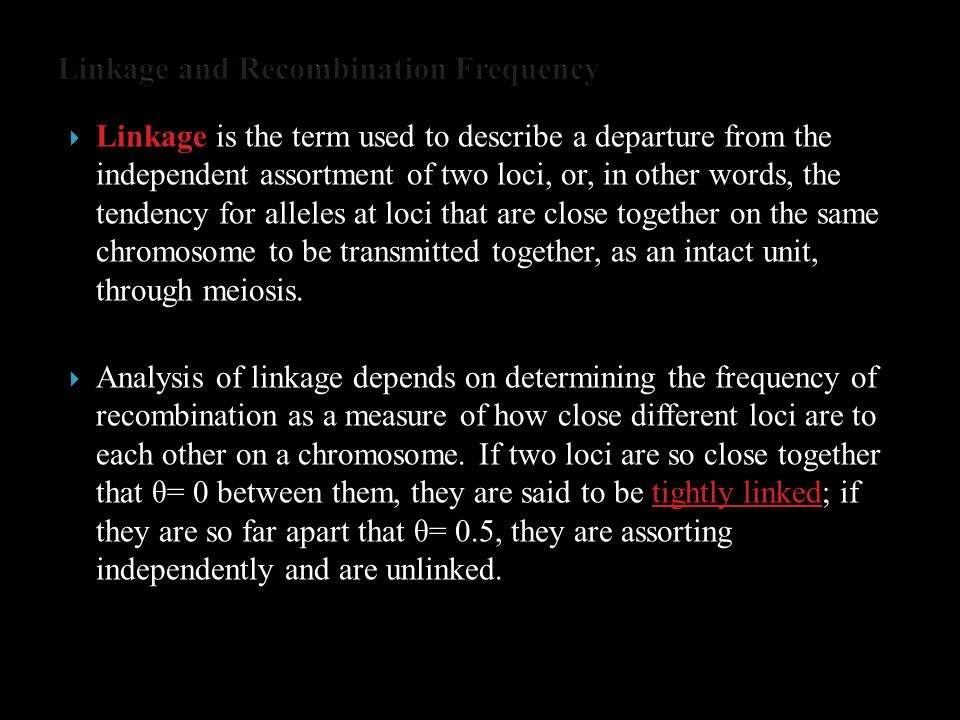 Linkage and Recombination Frequency