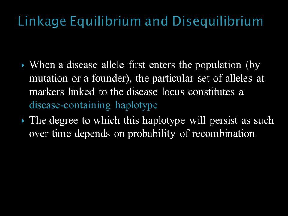 Linkage Equilibrium and Disequilibrium