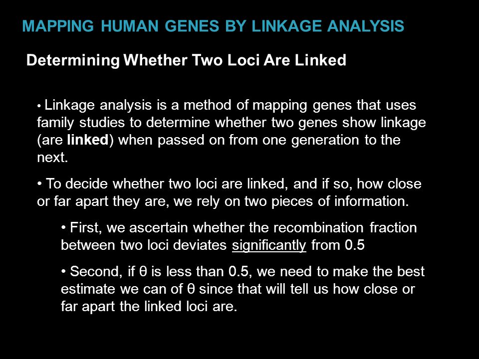 MAPPING HUMAN GENES BY LINKAGE ANALYSIS