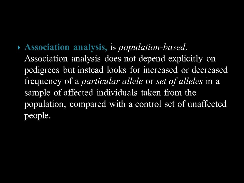 Association analysis, is population-based