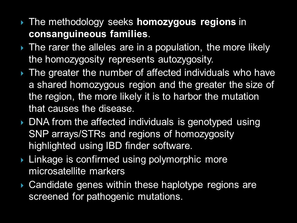 The methodology seeks homozygous regions in consanguineous families.