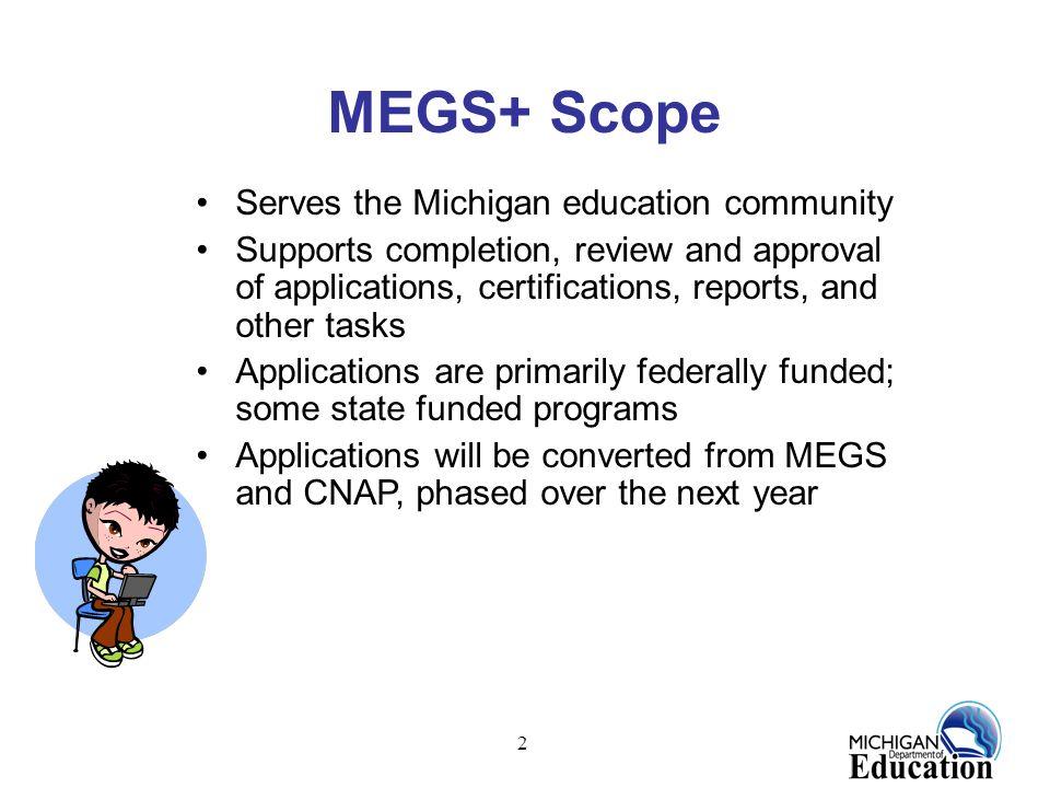 MEGS+ Scope Serves the Michigan education community