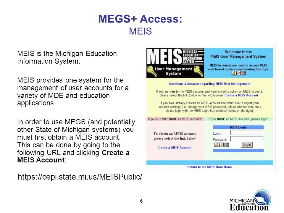 MEGS+ Access: MEIS https://cepi.state.mi.us/MEISPublic/