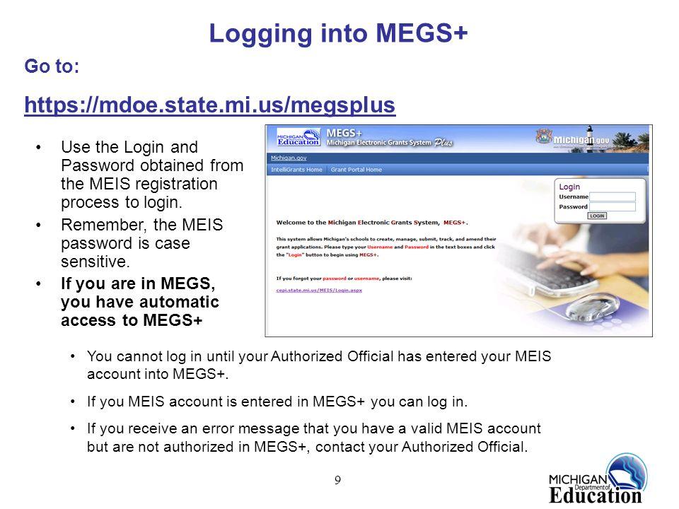 Logging into MEGS+ https://mdoe.state.mi.us/megsplus Go to: