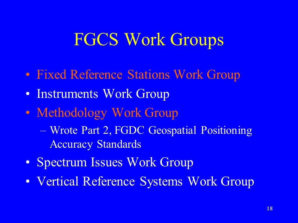 FGCS Work Groups Fixed Reference Stations Work Group