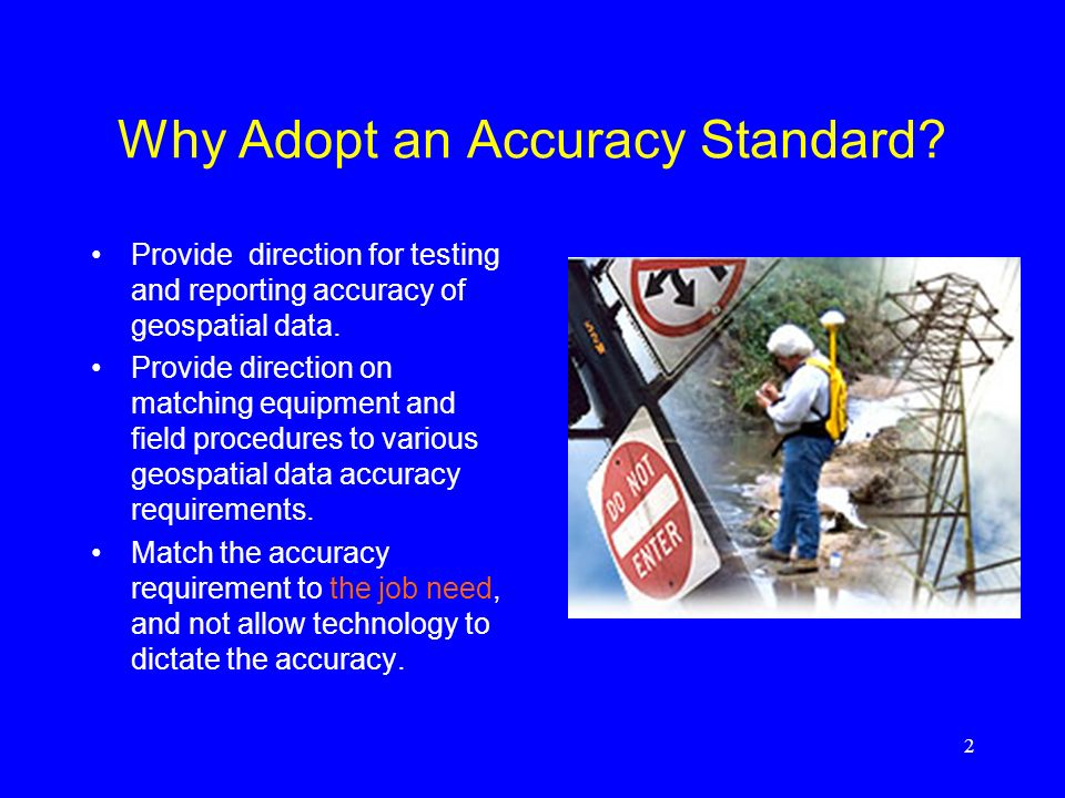 Why Adopt an Accuracy Standard