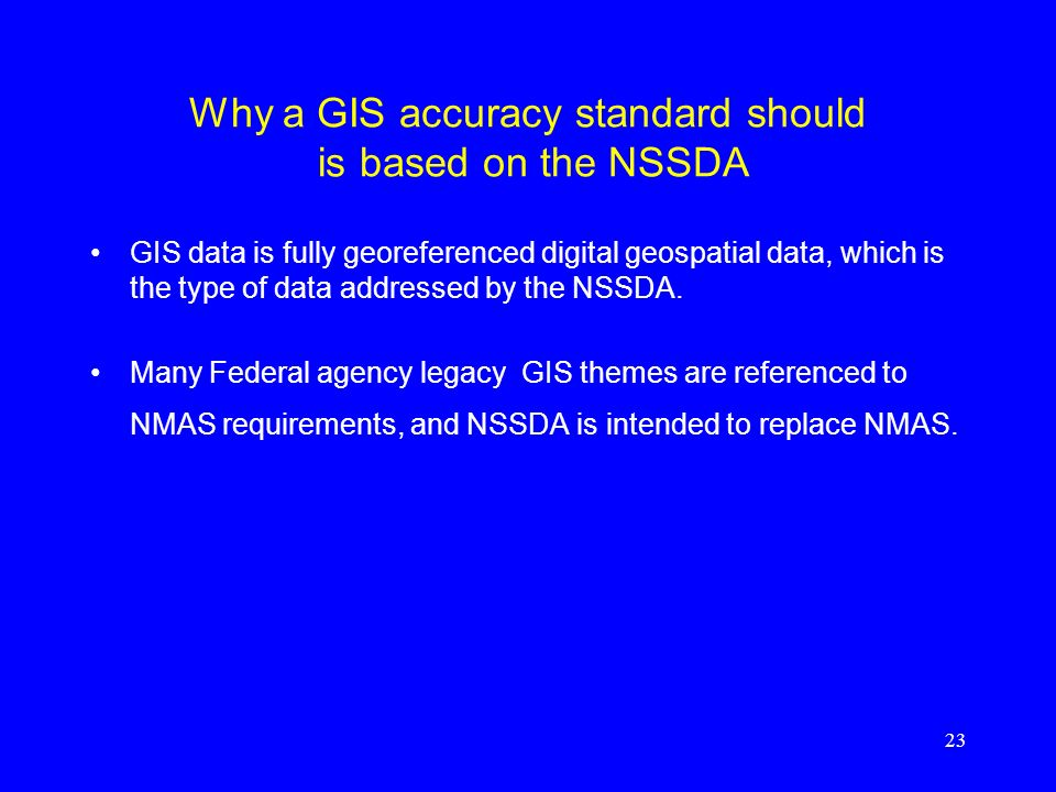 Why a GIS accuracy standard should is based on the NSSDA