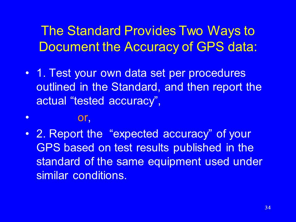 The Standard Provides Two Ways to Document the Accuracy of GPS data: