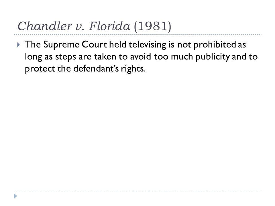 Chandler v. Florida (1981)