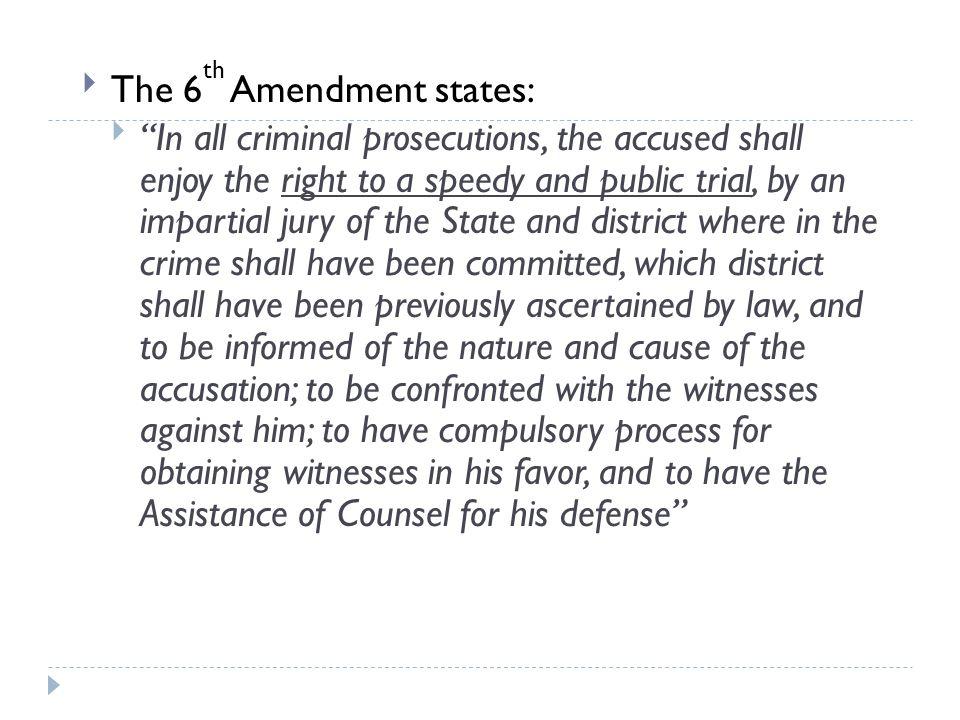 The 6th Amendment states: