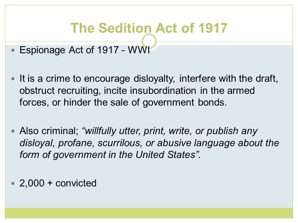 The Sedition Act of 1917 Espionage Act of 1917 - WWI