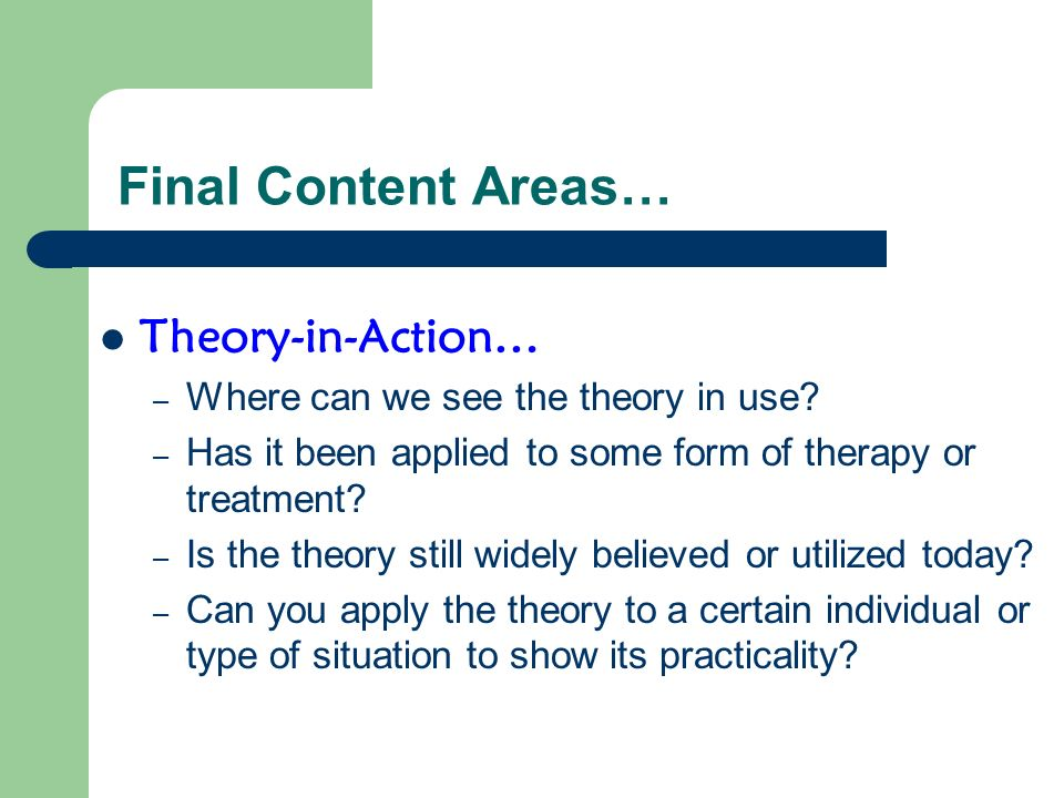 Final Content Areas… Theory-in-Action…