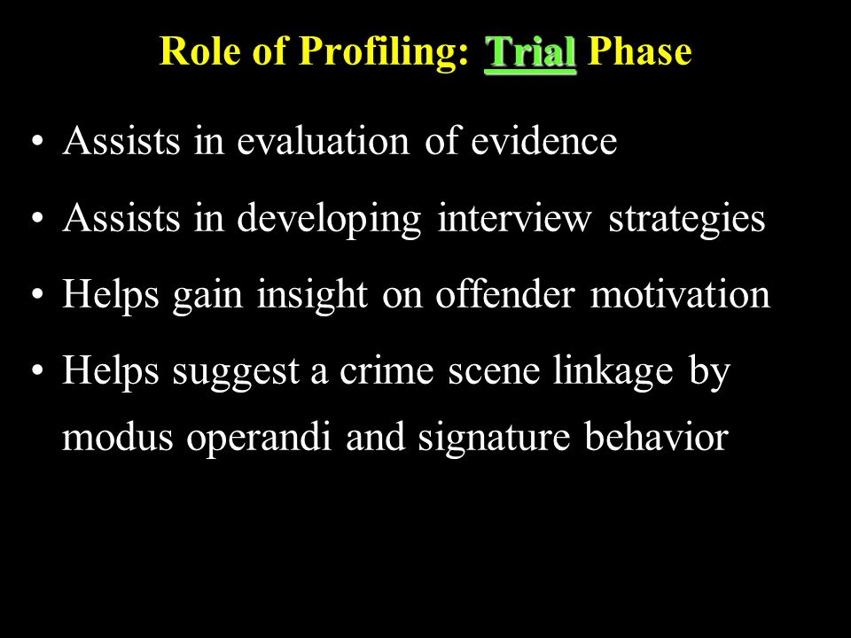 Role of Profiling: Trial Phase