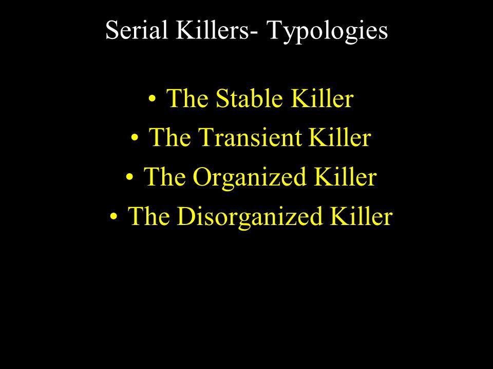 Serial Killers- Typologies