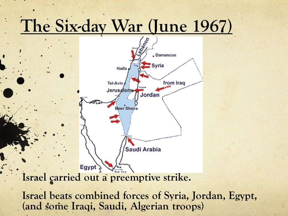 The Six-day War (June 1967) Israel carried out a preemptive strike.