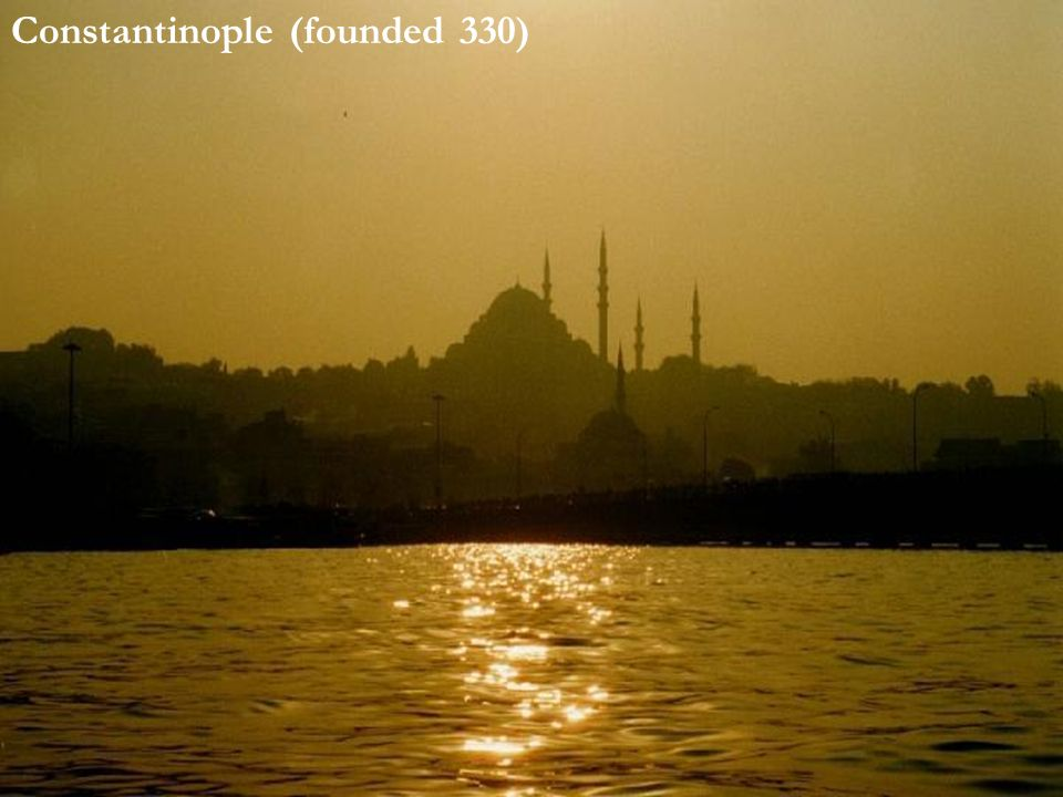 Constantinople (founded 330)