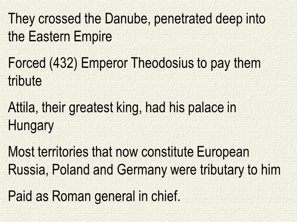 They crossed the Danube, penetrated deep into the Eastern Empire