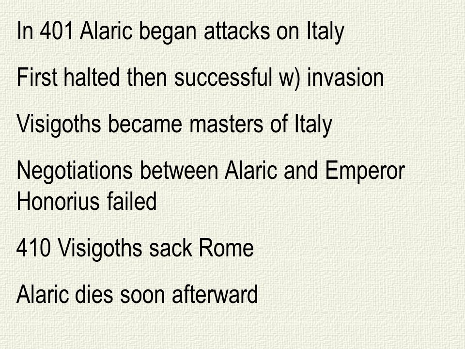 In 401 Alaric began attacks on Italy