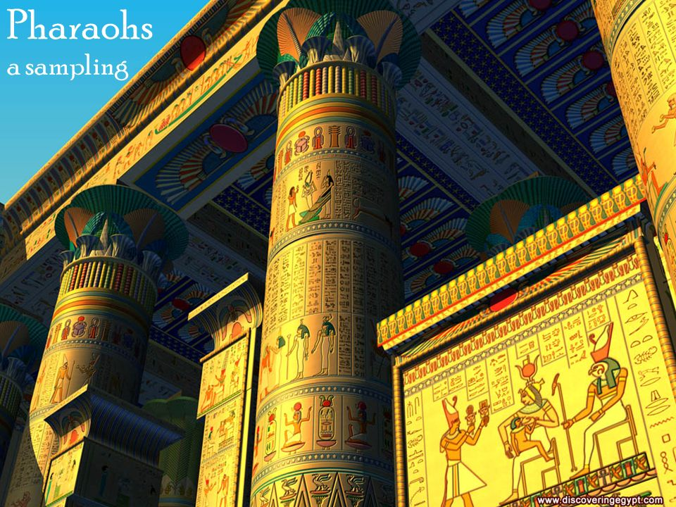 Pharaohs a sampling