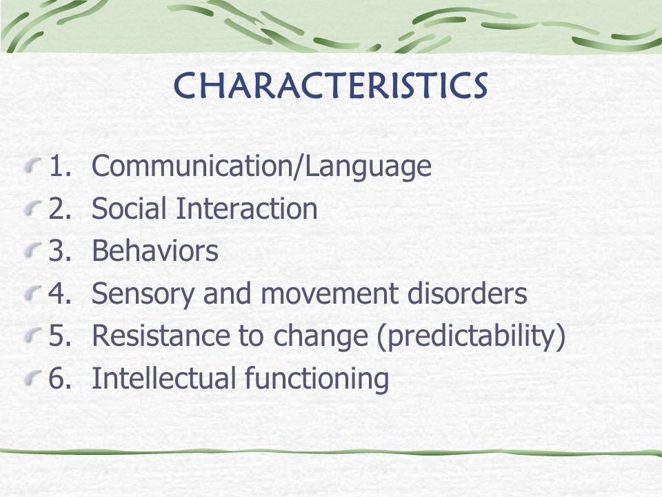 CHARACTERISTICS 1. Communication/Language 2. Social Interaction