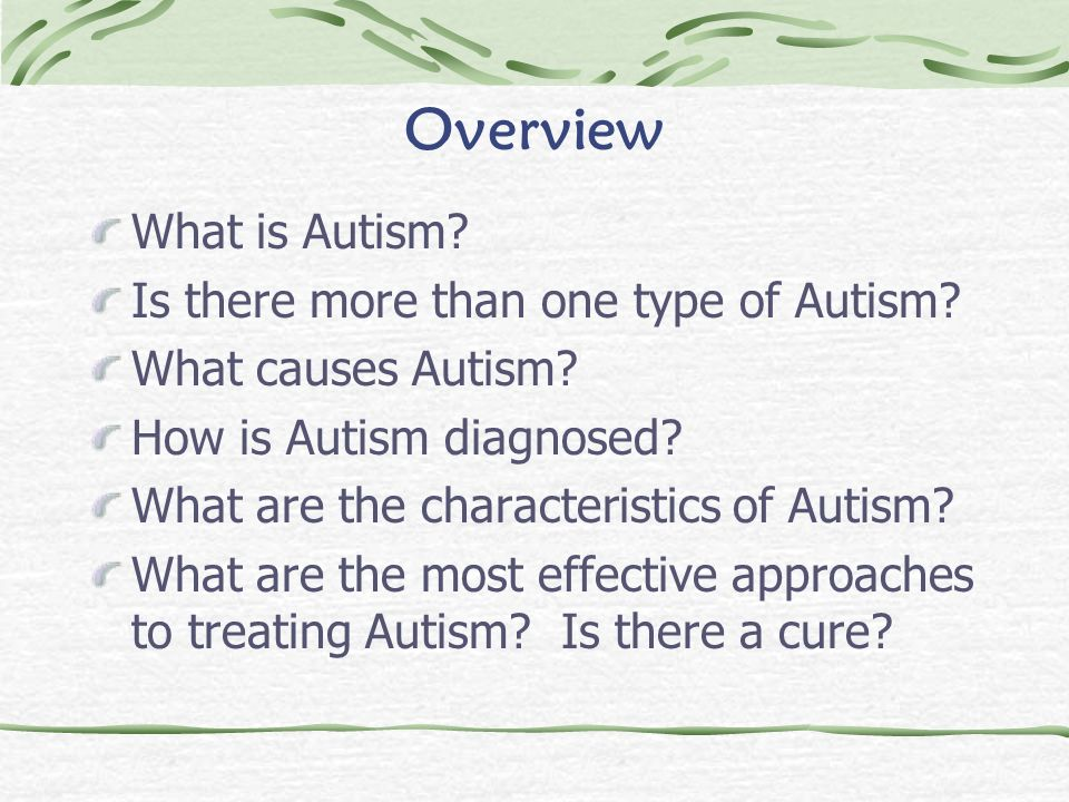 Overview What is Autism Is there more than one type of Autism