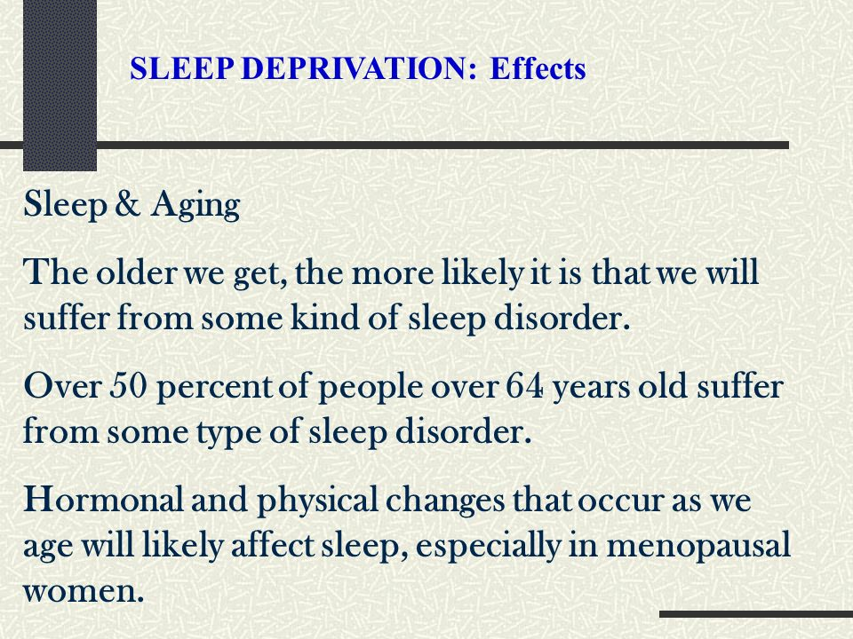 SLEEP DEPRIVATION: Effects