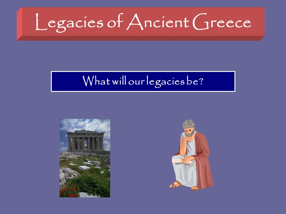 Legacies of Ancient Greece