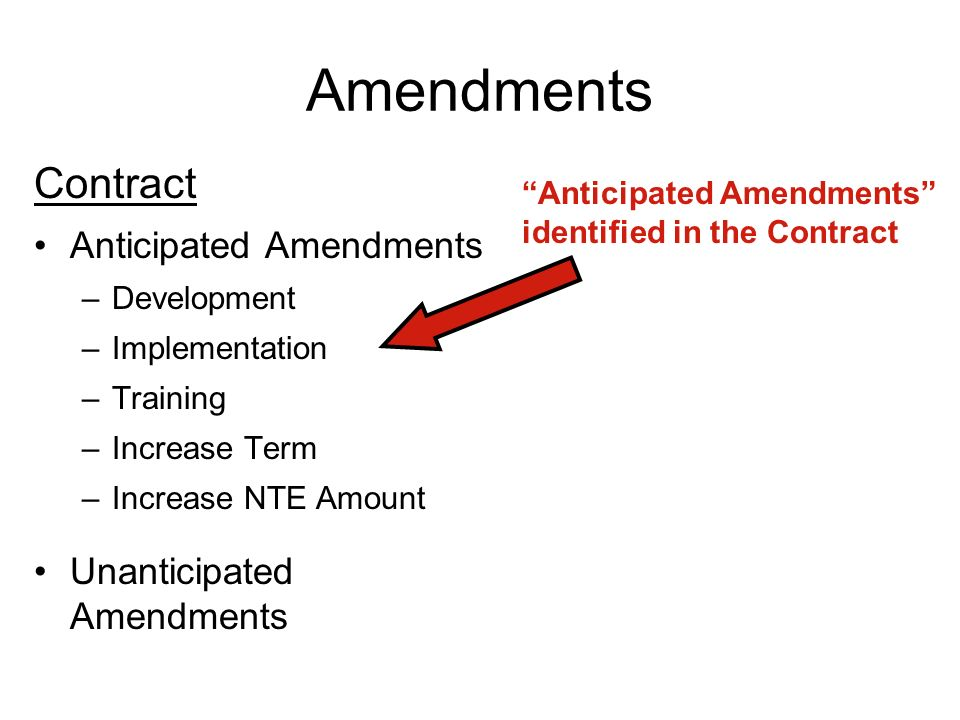 Amendments Contract Anticipated Amendments Unanticipated Amendments